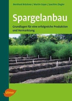 Spargelanbau - Brückner, Bernhard; Geyer, Martin; Ziegler, Joachim