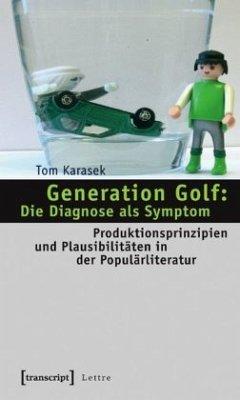 Generation Golf: Die Diagnose als Symptom - Karasek, Tom