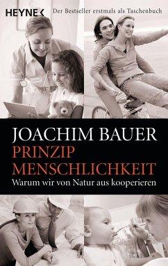 Prinzip Menschlichkeit - Bauer, Joachim