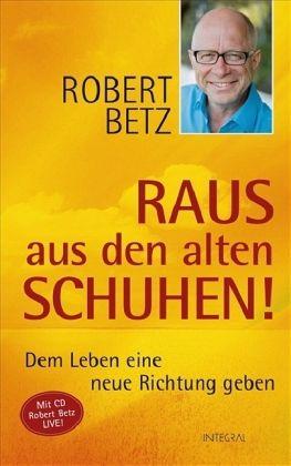 Raus aus den alten Schuhen! (m. Audio-CD) - Betz, Robert