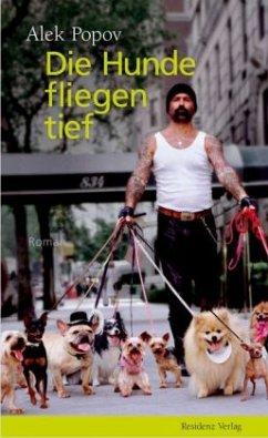 Die Hunde fliegen tief - Popov, Alek