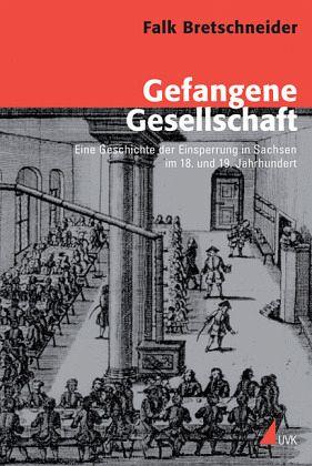Gefangene Gesellschaft - Bretschneider, Falk