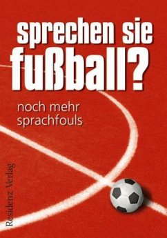 Sprechen Sie Fußball? Noch mehr Sprachfouls