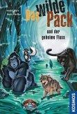 Das wilde Pack und der geheime Fluss / Das wilde Pack Bd.3