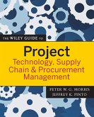 The Wiley Guide to Project Technology, Supply Chain & Procurement Management