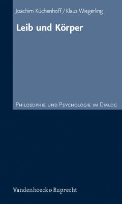 Leib und Körper - Küchenhoff, Joachim; Wiegerling, Klaus