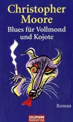 Blues für Vollmond und Kojote - Moore, Christopher