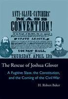 The Rescue of Joshua Glover - Baker, H. Robert