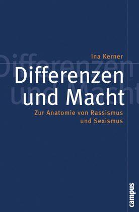 Differenzen und Macht - Kerner, Ina