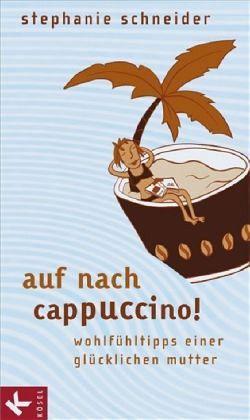 Auf nach Cappuccino! - Schneider, Stephanie
