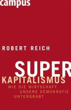 Superkapitalismus - Reich, Robert B.