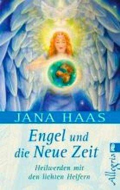 Engel und die neue Zeit - Haas, Jana