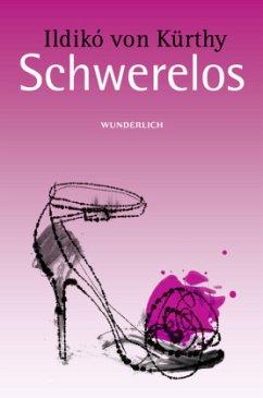 Schwerelos - Kürthy, Ildikó von