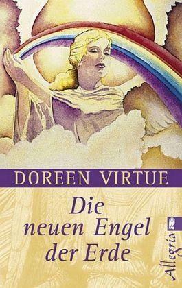 Die neuen Engel der Erde - Virtue, Doreen