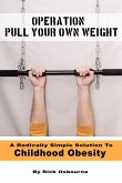 Operation Pull Your Own Weight