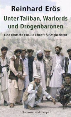 Unter Taliban, Warlords und Drogenbaronen - Erös, Reinhard
