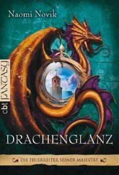 Drachenglanz / Die Feuerreiter Seiner Majestät Bd.4 - Novik, Naomi