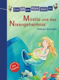Mirella und das Nixengeheimnis / Erst ich ein Stück, dann du Bd.4