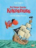 Der kleine Drache Kokosnuss und die wilden Piraten / Die Abenteuer des kleinen Drachen Kokosnuss Bd.9