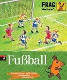 Fußball / Frag doch mal ... die Maus! Die Sachbuchreihe Bd.10