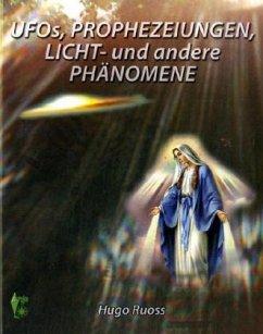 Ufos, Prophezeiungen, Licht- und andere Phänomene