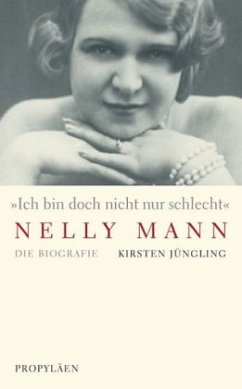 Nelly Mann. 'Ich bin doch nicht nur schlecht' - Jüngling, Kirsten