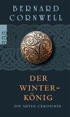 Der Winterkönig / Die Artus-Chroniken Bd.1