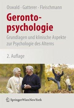 Gerontopsychologie - Oswald, Wolf D.; Gatterer, Gerald; Fleischmann, Ulrich M.