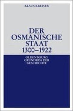 Der Osmanische Staat 1300-1922 - Kreiser, Klaus