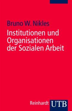 Institutionen und Organisationen der Sozialen Arbeit
