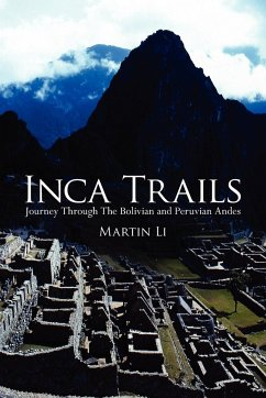 Inca Trails: Journey Through the Bolivian and Peruvian Andes