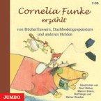 Cornelia Funke erzählt von Bücherfressern, Dachbodengespenstern und anderen Helden, 3 Audio-CDs
