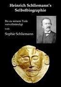 Heinrich Schliemann's Selbstbiographie - Schliemann, Heinrich; Schliemann, Sophie