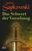 Das Schwert der Vorsehung / Hexer-Geralt Saga Vorgeschichte Bd.2
