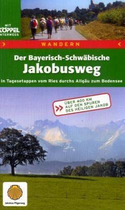 Der Bayerisch-Schwäbische Jakobusweg - Lohrmann, Ulrich