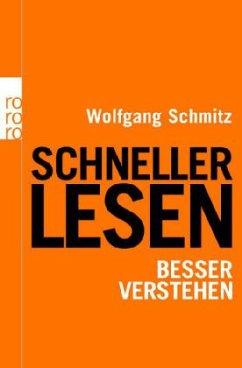 Schneller lesen - besser verstehen - Schmitz, Wolfgang