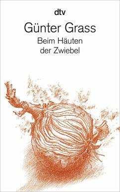 Beim Häuten der Zwiebel - Grass, Günter