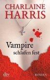 Vampire schlafen fest / Sookie Stackhouse Bd.7