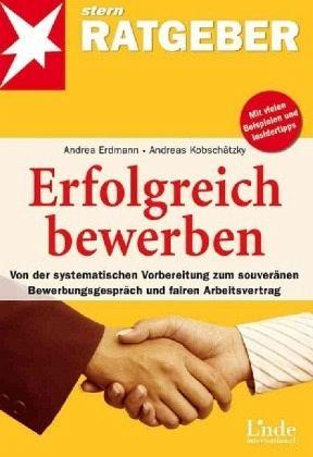 Erfolgreich bewerben - Erdmann, Andrea; Kobschätzky, Andreas