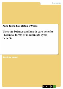 Work-life balance and health care benefits - Essential forms of modern life-cycle benefits