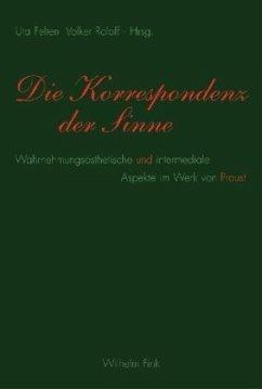 Die Korrespondenz der Sinne - Felten, Uta / Roloff, Volker (Hrsg.)