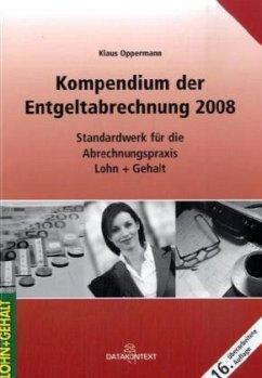 Kompendium der Entgeltabrechnung 2008 - Oppermann, Klaus