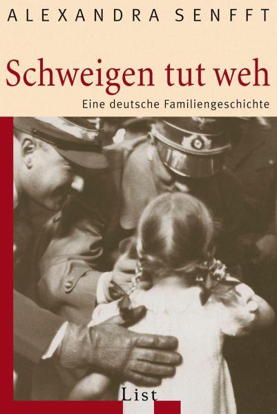 Schweigen Tut Weh Von Alexandra Senfft Als Taschenbuch - Portofrei Bei Bu00fccher.de