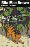 Die kluge Katze baut vor / Ein Fall für Mrs. Murphy Bd.14