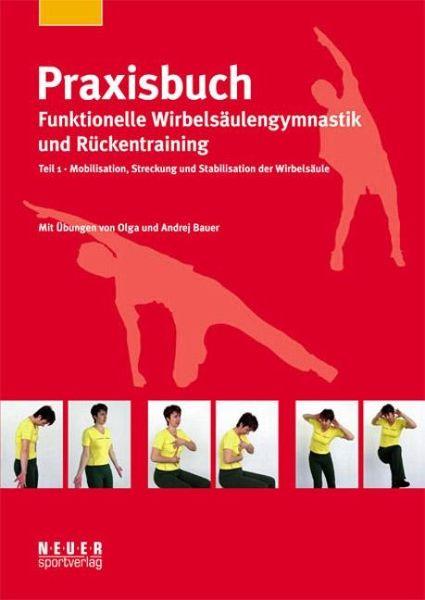 Praxisbuch funktionelle Wirbelsäulengymnastik und Rückentraining 01 - Bauer, Olga; Bauer, Andrej