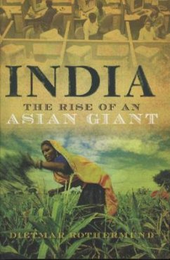 India - The Rise of an Asian Giant - Rothermund, Dietmar