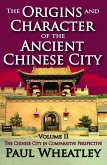 The Origins and Character of the Ancient Chinese City