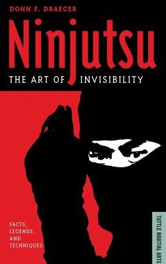 Ninjutsu: The Art of Invisibility (Facts, Legen...