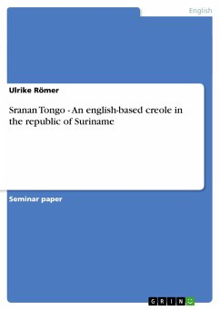 Sranan Tongo - An english-based creole in the republic of Suriname