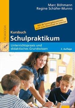 Kursbuch Schulpraktikum - Böhmann, Marc;Schäfer-Munro, Regine